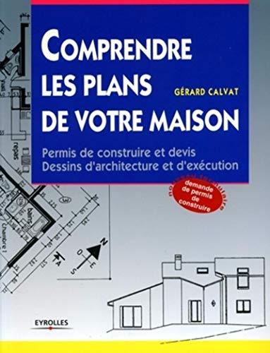 Comprendre les plans de votre maison: Calvat, Gérard