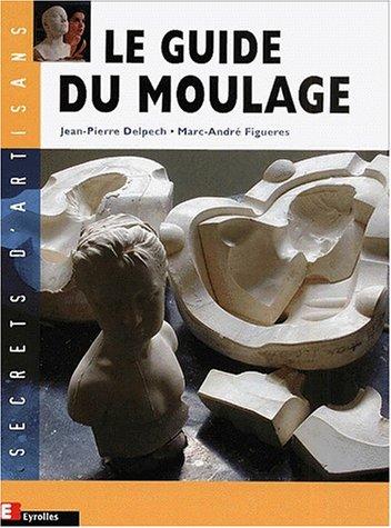 9782212026801: Le guide du moulage