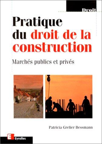 9782212031485: Pratique du droit de la construction. Marchés publics et privés