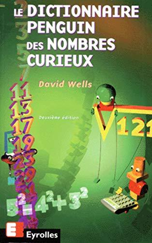 Dictionnaire Penguin des nombres curieux: D. Wells