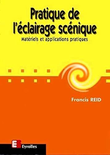 9782212055146: Pratique de l'éclairage scénique. Matériel et applications pratiques