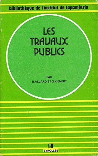 Les Travaux Publics, Deuxieme Edition: Allard, Rene; Kienert,