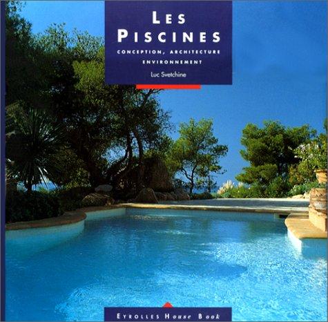 9782212061017: Les Piscines. Conception, architecture, environnement