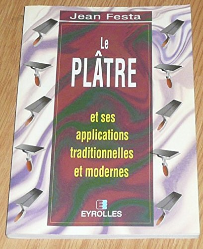 9782212072143: Le plâtre et ses applications traditionnelles et modernes