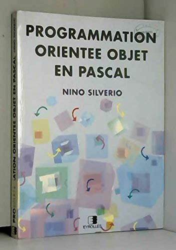 Programmation orient?e objet et pascal: Silverio, Nino