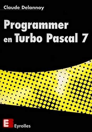 9782212089868: Programmer en Turbo Pascal 7