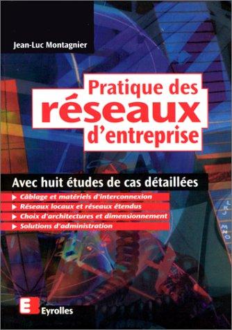 9782212090314: Pratique des réseaux d'entreprise