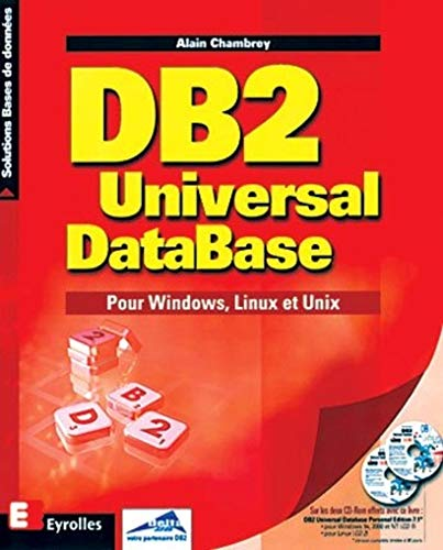DB2 Universal DataBase. Pour Windows, Linux et Unix: Alain Chambrey