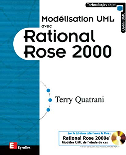 MODÉLISATION UML AVEC RATIONAL ROSE 2000 +CD: QUATRANI TERRY