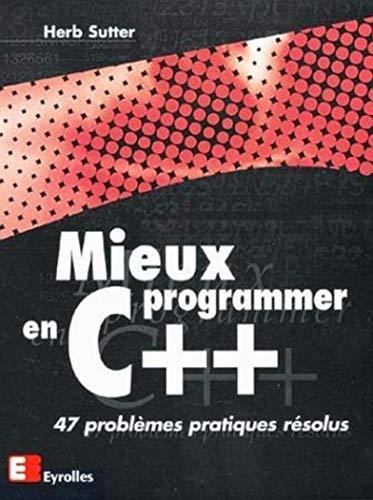 9782212092240: Mieux programmer en C++ : 47 problèmes pratiques