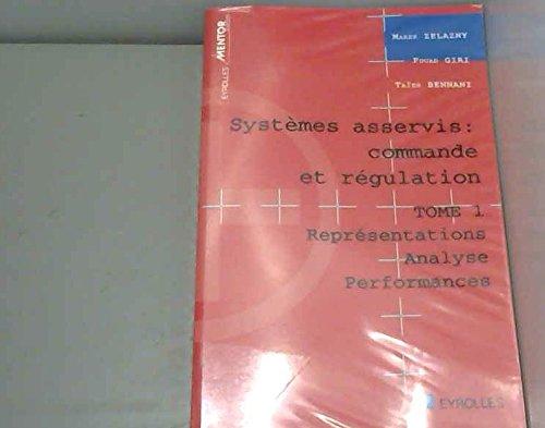 Systèmes asservis Tome 1 : Représentations, analyse, performances [Oct 01, 19.