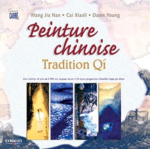 9782212110159: La peinture chinoise, tradition Qí