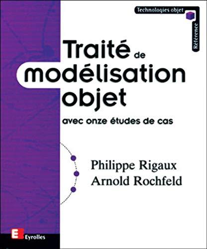 Traité de modélisation objet : Avec onze études de cas: Rochfeld, Arnold; ...