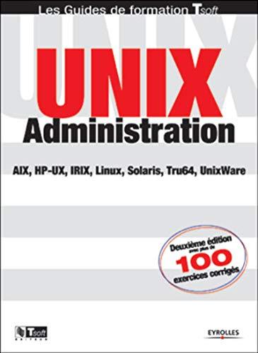 Unix administration : AIX, HP-UX, IRIX, Linux,: Gilles Goubet; Jean-François
