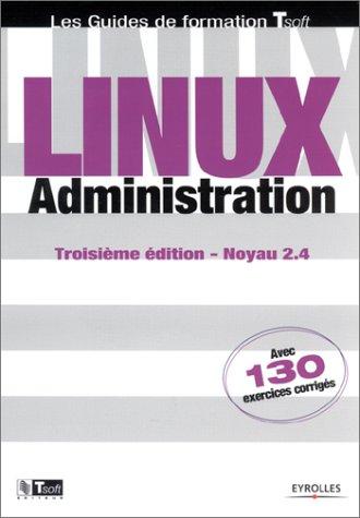 9782212110562: Linux : Administration (avec 130 exercices corrigés)