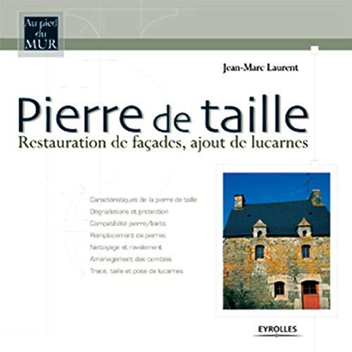 Pierre de taille : Restauration de façades, ajout de lucarnes: Laurent, Jean-Marc