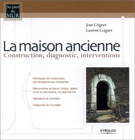 9782212110609: La Maison ancienne : Construction, diagnostic, interventions