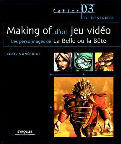 9782212111132: Making of d'un jeu vidéo : Les personnages de La Belle ou la Bête