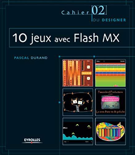 Cahier 02 Du Designer: 10 Jeux Avec Flash MX: Durand, Pascal