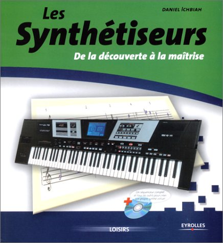 9782212112047: Les Synth�tiseurs : De la d�couverte � la ma�trise (inclus un CD)