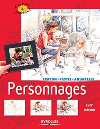 9782212112559: Personnages : Crayons, pastel, aquarelle