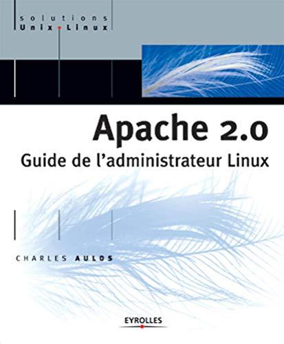 9782212112641: Apache 2.0 : Guide de l'administrateur Linux