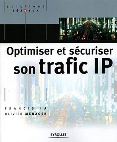 Optimiser et sécuriser son trafic IP (French Edition): Olivier Ménager