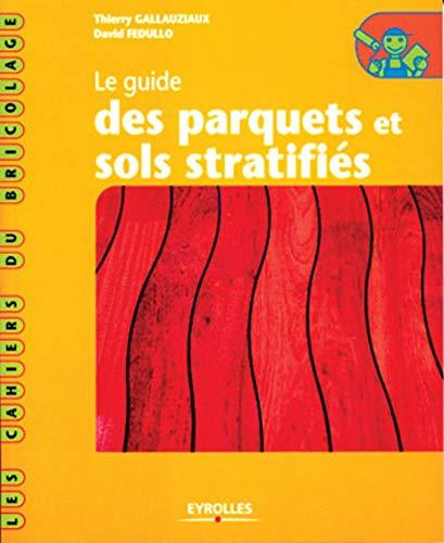 9782212112771: Le guide des parquets et sols stratifi�s