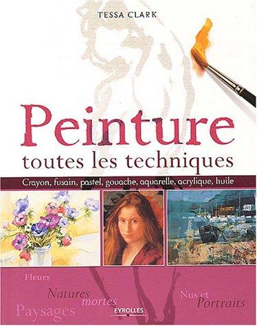 9782212112962: Peinture : Toutes les techniques
