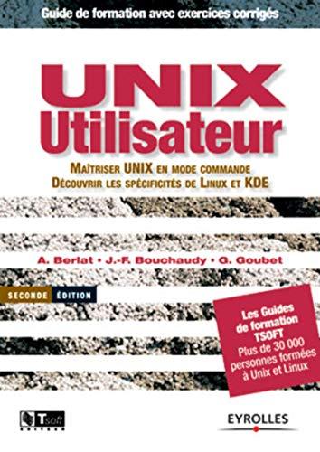 9782212113198: Unix utilisateur : Ma�triser Unix en mode commande - D�couvrir les sp�cificit�s de Linux et KDE (avec exercices corrig�s)