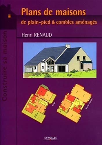 Plans de maisons : De plain-pied & combles aménagés: Henri Renaud