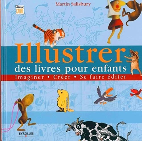 9782212115307: Illustrer des livres pour enfants : Imaginer, créer, se faire éditer