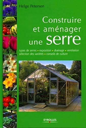 Construire et aménager une serre (French Edition): H Petersen