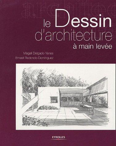 Le dessin d 39 architecture a main levee abebooks for Dessin d architecture