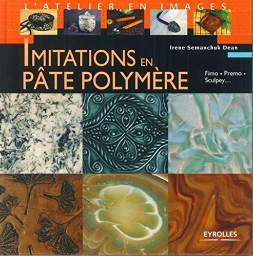9782212115819: Imitation en pate polymere fimo,premo,sculpey... (L'atelier en images)