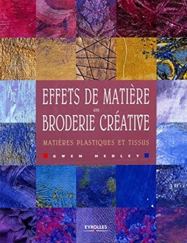Effets de matière en broderie créative (French Edition): Gwen Hedley