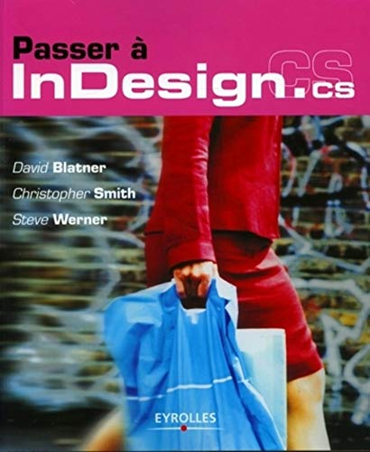 Passer à InDesign CS (French Edition) (2212115946) by David Werner