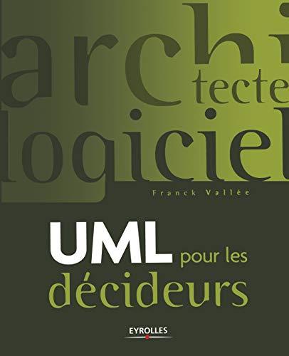 UML pour les décideurs (French Edition): Franck Vallée