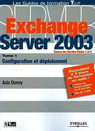 Exchange Server 2003 (French Edition): Aziz Ounsy