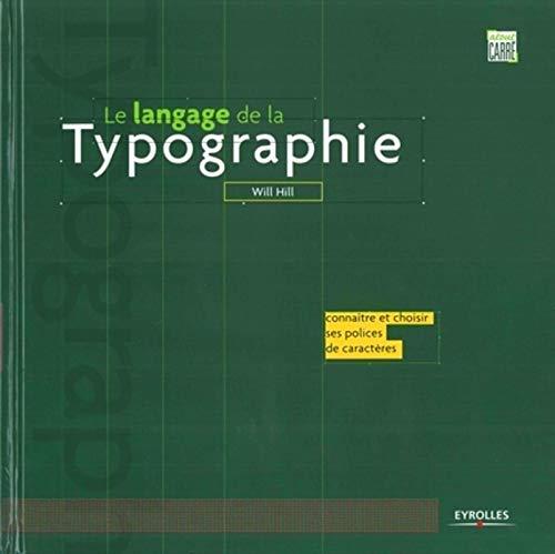9782212116595: Le langage de la typographie : Connaître et choisir ses polices de caractères