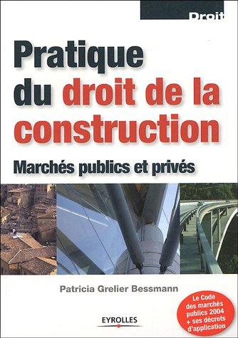 9782212116625: Pratique du droit de la construction : Marchés publics et privés