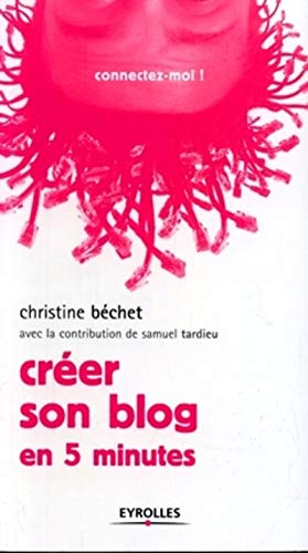 9782212117301: Créer son blog (French Edition)