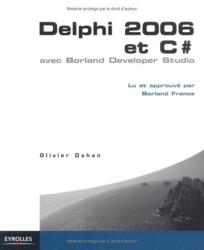 9782212117684: Delphi 2006 et C# : Avec Borland Developer Studio