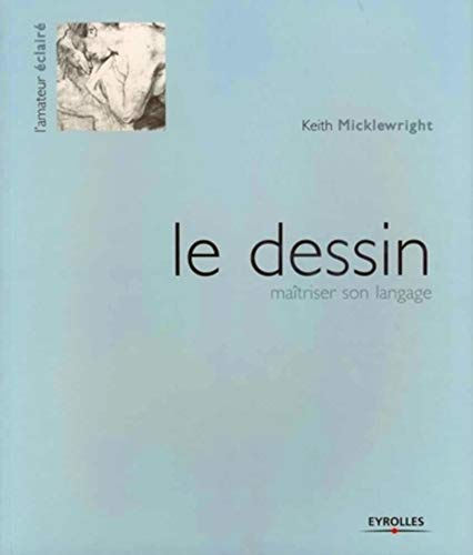 Le dessin (French Edition): Keith Micklewright