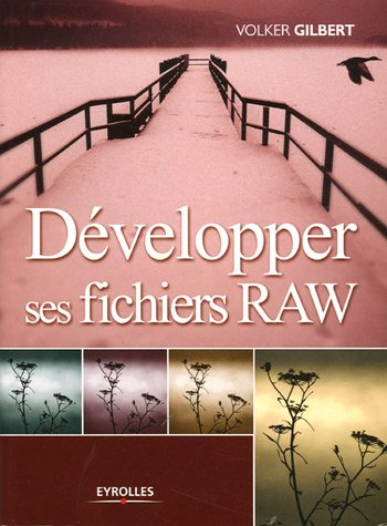 9782212117844: D�velopper ses fichiers RAW