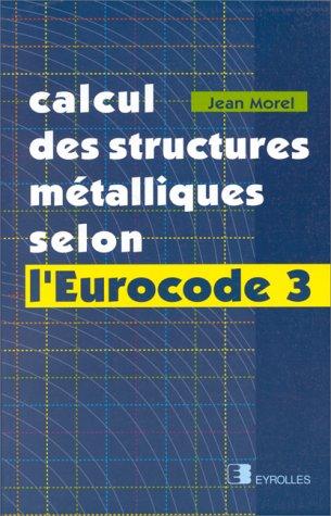 9782212118193: Calcul des structures métalliques selon l'Eurocode 3