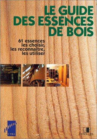 9782212118216: Le guide des essences de bois
