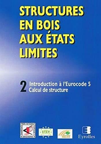9782212118339: Structures en bois aux états limités : Introduction à l'Eurocode 5