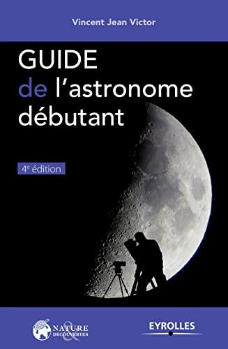 9782212118759: Guide de l'astronome débutant