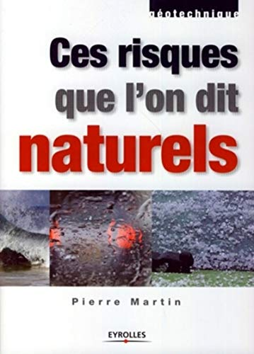 Ces risques que l'on dit naturels (French Edition): Pierre Martin
